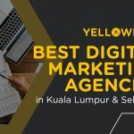 10+ Digital Marketing Agencies in Kuala Lumpur & Selangor (Updated for 2021)
