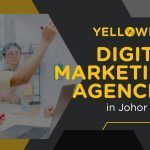 10+ Digital Marketing Agencies in Johor Bahru (Updated for 2021)